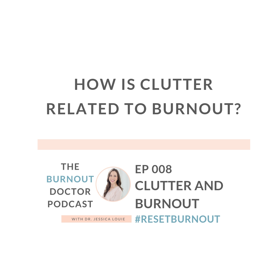 Ep 008: Clutter and Burnout by KonMari Coach - The Burnout